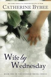 Wife by Wednesday (Weekday Brides Series)