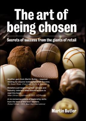 The Art of Being Chosen: Secrets of Success from Giants of Retail 9781611100204