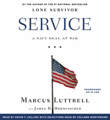 Service: A Navy SEAL at War 9781611134162