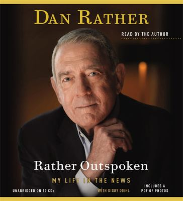 Rather Outspoken: My Life in the News 9781611134247
