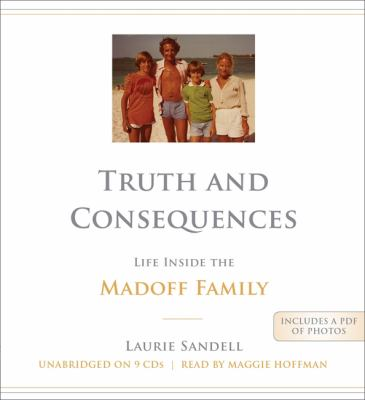 Truth and Consequences: Life Inside the Madoff Family 9781611135251