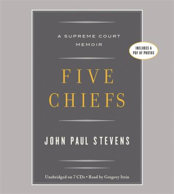 Five Chiefs: A Supreme Court Memoir 9781611137125