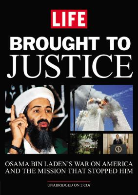 Brought to Justice: Osama Bin Laden's War on America and the Mission That Stopped Him 9781611137392