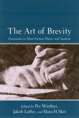 The Art of Brevity: Excursions in Short Fiction Theory and Analysis 9781611170450