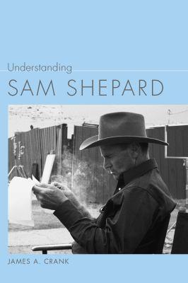 Understanding Sam Shepard 9781611171068