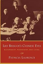 Lily Briscoe S Chinese Eyes: Bloomsbury, Modernism, and China 19281379