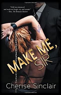 Make Me, Sir 9781611183764