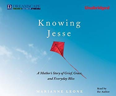 Knowing Jesse: A Mother's Story of Grief, Grace, and Everyday Bliss 9781611200102