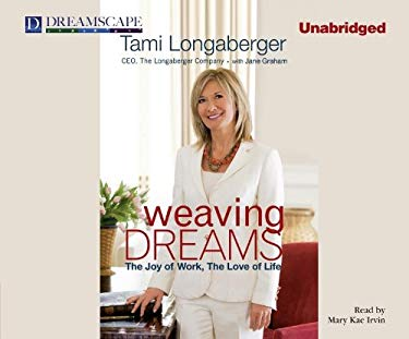 Weaving Dreams: The Joy of Work, the Love of Life 9781611200119