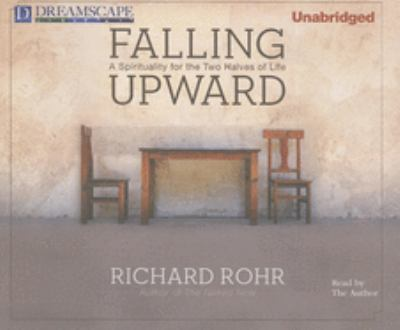 Falling Upward: A Spirituality for the Two Halves of Life 9781611202243