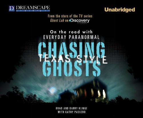 Chasing Ghosts, Texas Style: On the Road with Everyday Paranormal 9781611202717