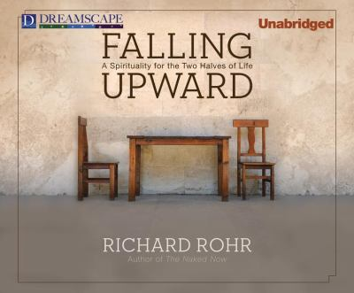 Falling Upward: A Spirituality for the Two Halves of Life 9781611202861