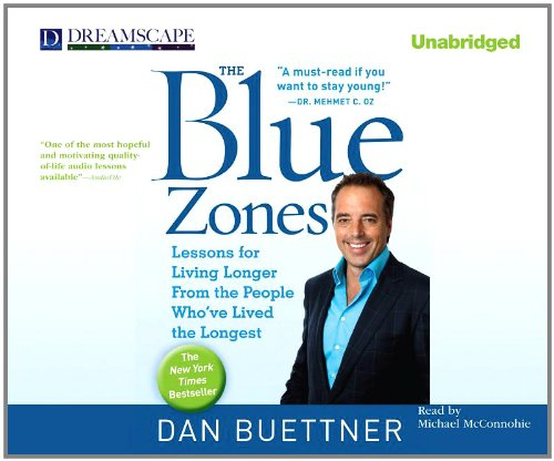 The Blue Zones: Lessons for Living Longer from the People Who've Lived the Longest 9781611203059