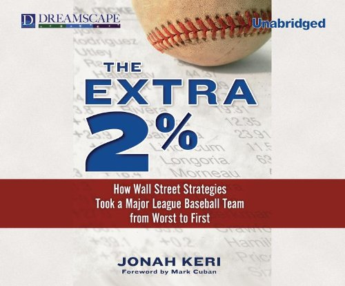 The Extra 2%: How Wall Street Strategies Took a Major League Baseball Team from Worst to First 9781611203097