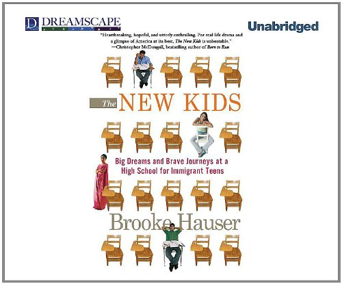 The New Kids: Big Dreams and Brave Journeys at a High School for Immigrant Teens 9781611203721