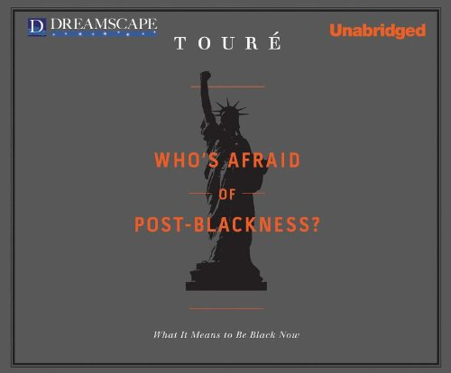 Who's Afraid of Post-Blackness?: What It Means to Be Black Now 9781611203769