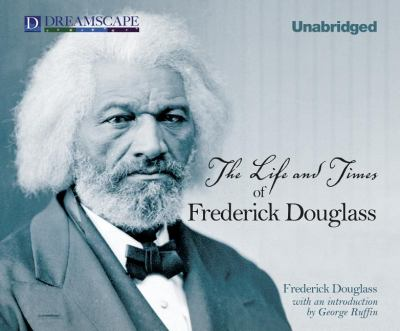 The Life and Times of Frederick Douglass 9781611205091
