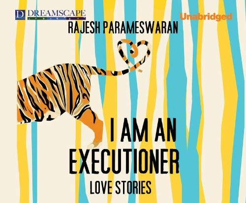 I Am an Executioner: Love Stories 9781611205701