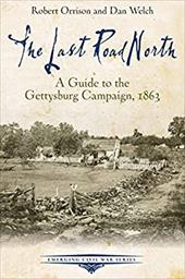 The Last Road North: A Guide to the Gettysburg Campaign, 1863 (Emerging Civil War Series) 23378262