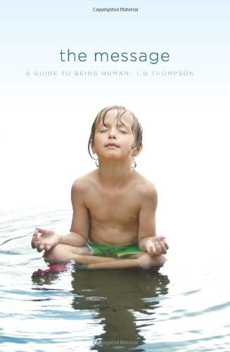 The Message: A Guide to Being Human 9781611250008