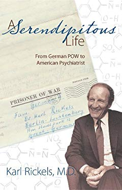 A Serendipitous Life: From German POW to American Psychiatrist 9781611370034