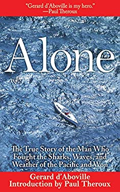 Alone: The True Story of the Man Who Fought the Sharks, Waves, and Weather of the Pacific and Won 9781611451122