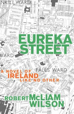 Eureka Street: A Novel of Ireland Like No Other 9781611451481