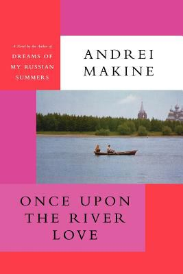 Once Upon the River Love 9781611452020