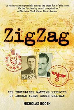 ZigZag: The Incredible Wartime Exploits of Double Agent Eddie Chapman 9781611453058