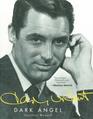 Cary Grant: Dark Angel 9781611453102
