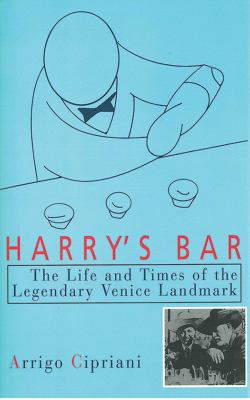Harry's Bar: The Life and Times of the Legendary Venice Landmark 9781611453201