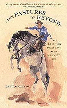 The Pastures of Beyond: An Old Cowboy Looks Back at the Old West 9781611453287