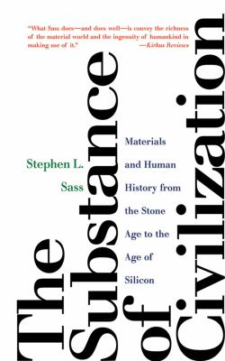 The Substance of Civilization: Materials and Human History from the Stone Age to the Age of Silicon 9781611454017