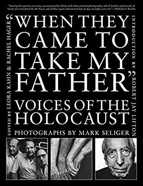 When They Came to Take My Father: Voices of the Holocaust 9781611455021