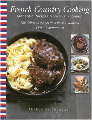 French Country Cooking: Authentic Recipes from Every Region 9781611456936