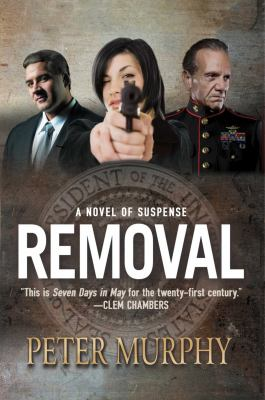Removal: A Novel of Suspense 9781611457629