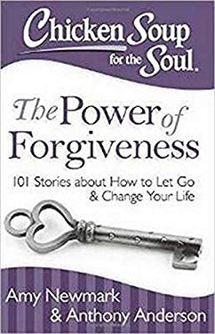 Power of Forgiveness : 101 Stories about How to Let Go and Change Your Life