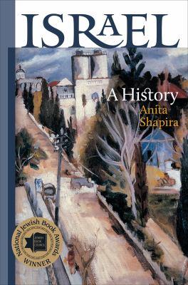 Israel: A History (The Schusterman Series in Israel Studies)