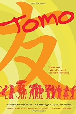 Tomo: Friendship Through Fiction: An Anthology of Japan Teen Stories 9781611720068