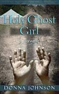 Holy Ghost Girl 9781611732238