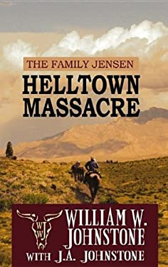 Helltown Massacre: The Family Jensen 9781611732726