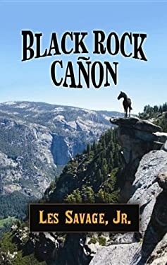 Black Rock Canon: A Western Story 9781611732986