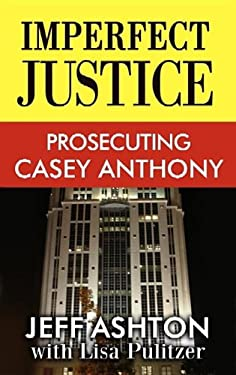 Imperfect Justice: Prosecuting Casey Anthon 9781611733235
