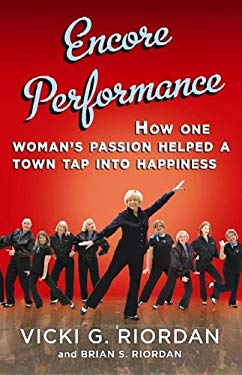 Encore Performance: How One Woman's Passion Helped a Town Tap Into Happiness 9781611734492