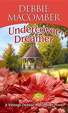 Undercover Dreamer: A Vintage Debbie Macomber Novel 9781611734607