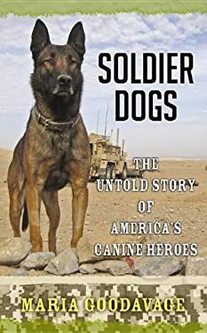 Soldier Dogs: The Untold Story of America's Canine Heroes 9781611734751