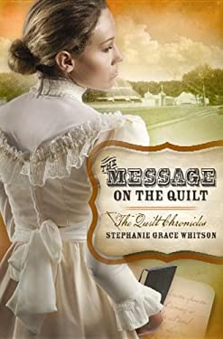 The Message on the Quilt: The Quilt Chronicles