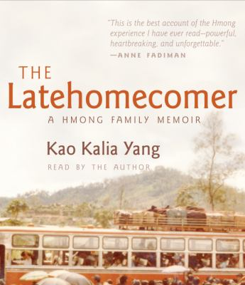 The Latehomecomer: A Hmong Family Memoir 9781611744491