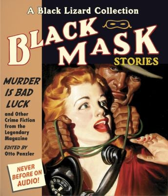 Black Mask 2: Murder Is Bad Luck: And Other Crime Fiction from the Legendary Magazine 9781611744613