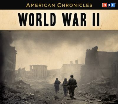 NPR American Chronicles World War II 9781611745054